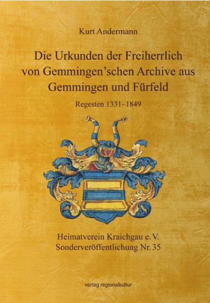 Die Urkunden der Freiherrlich von Gemmingen'schen Archive aus Gemmingen und Fürfeld - Coverbild