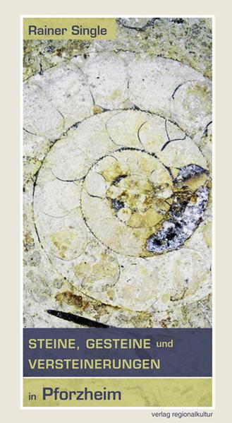 Steine, Gesteine und Versteinerungen in Pforzheim - Coverbild