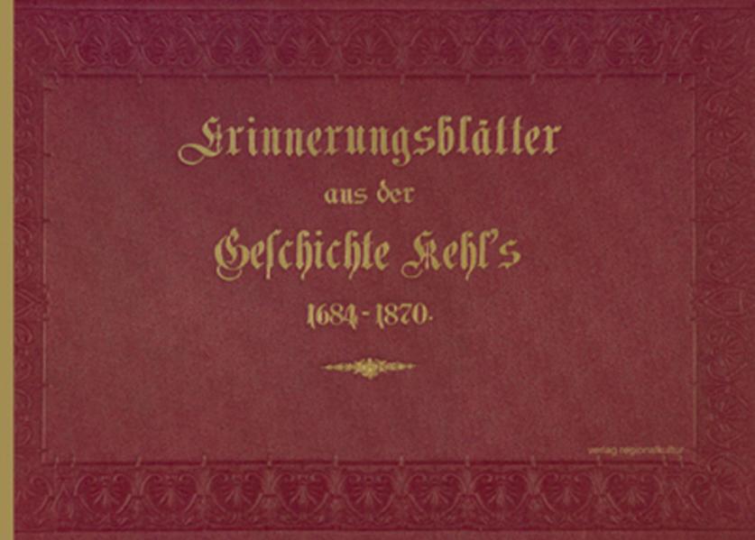 Erinnerungs-Blätter aus der Geschichte von Kehl am Rhein 1684 – 1870 - Coverbild