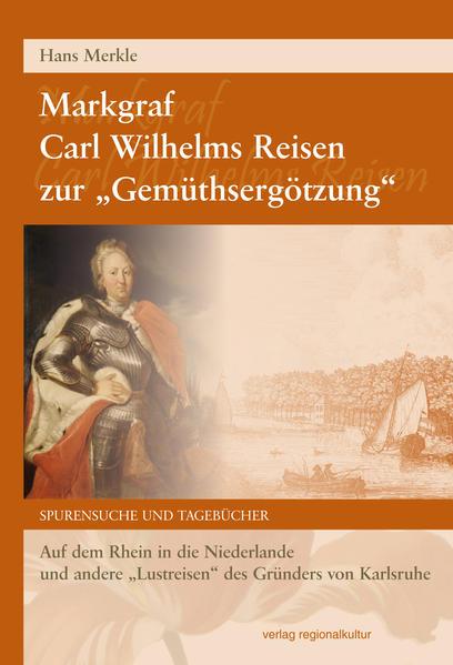 Markgraf Carl Wilhelms Reisen zur
