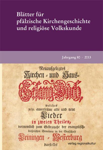 Blätter für Pfälzische Kirchengeschichte und religiöse Volkskunde – Jahrgang 80, 2013 - Coverbild