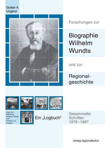 Forschungen zur Biographie Wilhelm Wundts und zur Regionalgeschichte - Coverbild