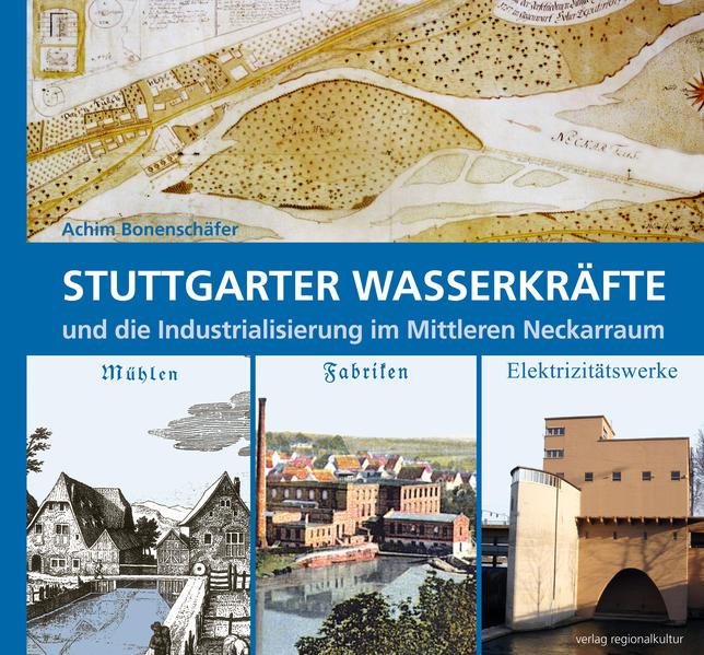 Stuttgarter Wasserkräfte und die Industrialisierung im Mittleren Neckarraum - Coverbild