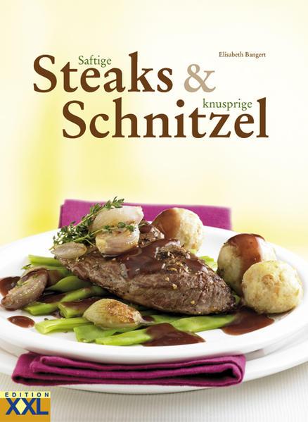 Saftige Steaks & knusprige Schnitzel - Coverbild