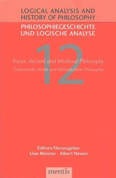 Logical Analysis and History of Philosophy / Philosophiegeschichte und logische Analyse / Focus: Ancient and Medieval Philosophy /Schwerpunkt: Antike und Mittelalterliche Philosophie - Coverbild