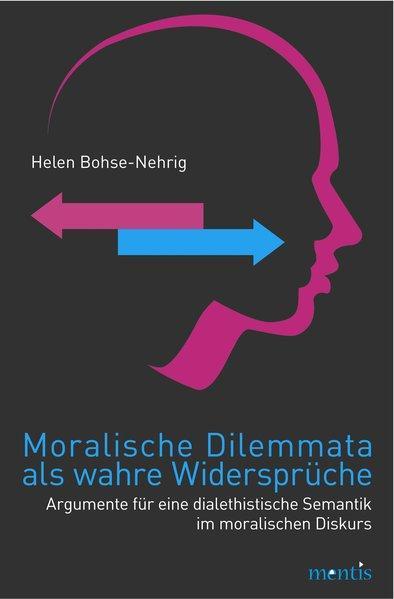 Moralische Dilemmata als wahre Widersprüche - Coverbild