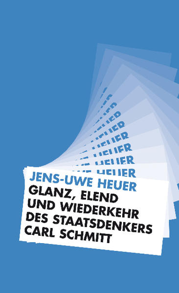 Glanz, Elend und Wiederkehr des Staatsdenkers Carl Schmitt - Coverbild