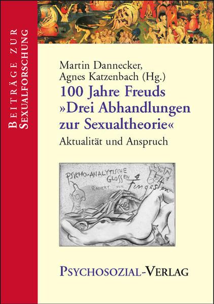 100 Jahre Freuds 'Drei Abhandlungen zur Sexualtheorie' - Coverbild