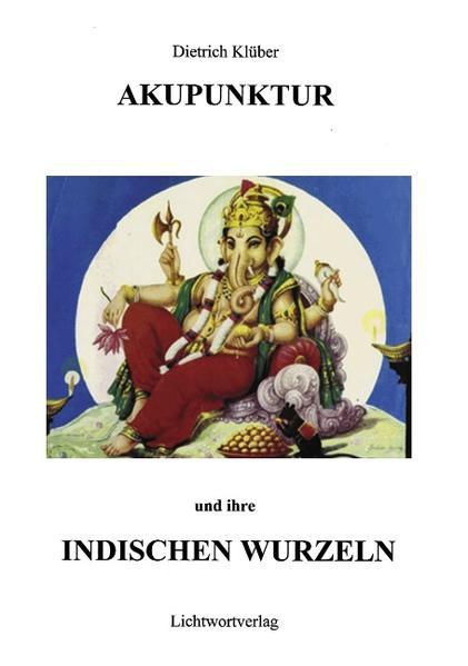 Akupunktur und Ihre indischen Wurzeln - Coverbild