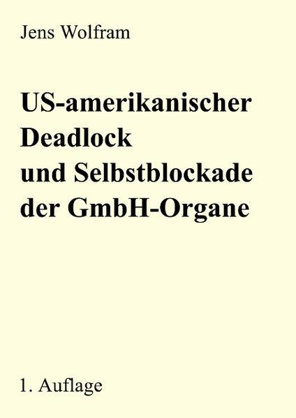 US-amerikanischer Deadlock und Selbstblockade der GmbH-Organe - Coverbild