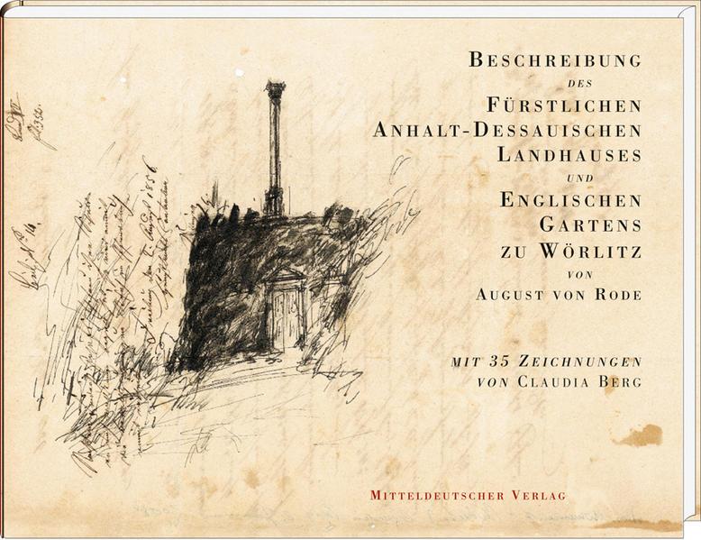 Beschreibung des Fürstlichen Anhalt-Dessauischen Landhauses und Englischen Gartens zu Wörlitz - Coverbild