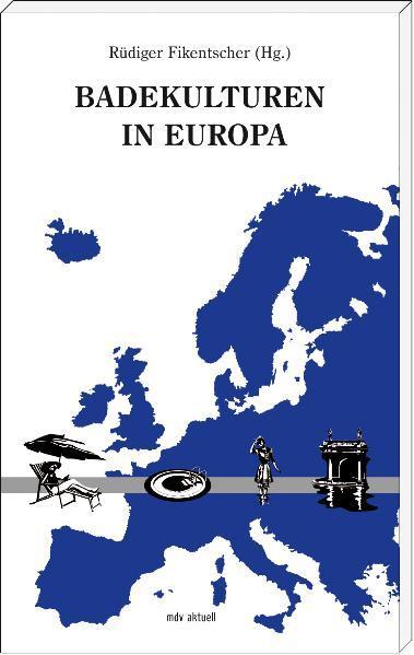 Badekulturen in Europa von Rüdiger Fikentscher PDF Download