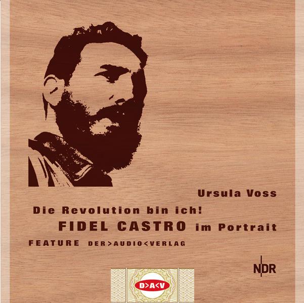 Die Revolution bin ich! Fidel Castro im Portrait - Coverbild