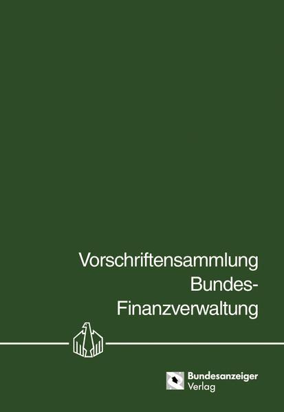 Vorschriftensammlung Bundes-Finanzverwaltung - VSF - - Coverbild