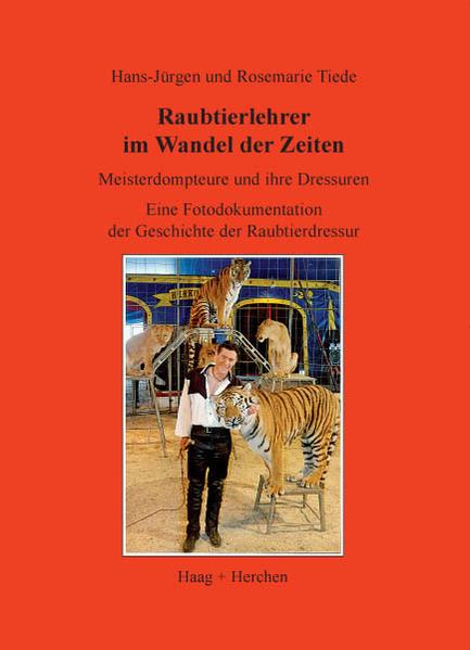 Raubtierlehrer im Wandel der Zeiten von Hans Jürgen Tiede PDF Download