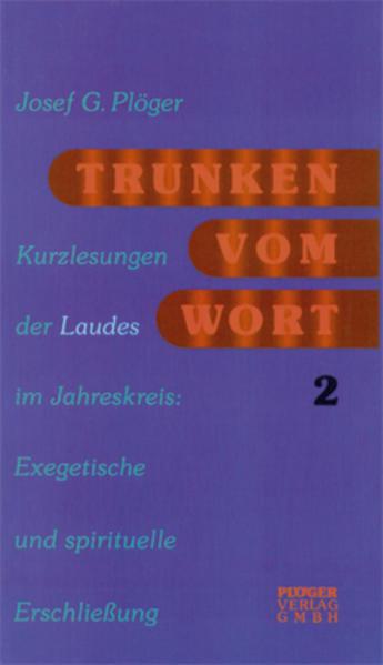 Trunken vom Wort. Kurzlesungen der Laudes im Jahreskreis / Trunken vom Wort - Coverbild