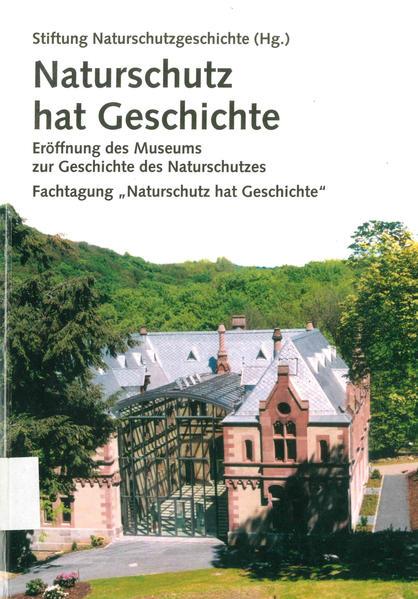 Naturschutz hat Geschichte - Coverbild