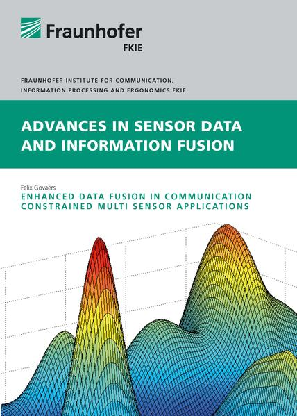 Enhanced Data Fusion in Communication Constrained Multi Sensor Applications - Coverbild