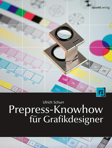 Prepress-Knowhow für Grafikdesigner - Coverbild