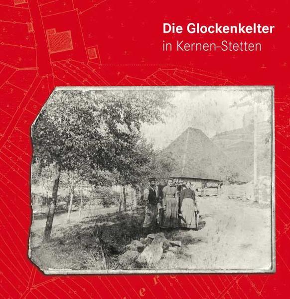Die Glockenkelter in Kernen-Stetten - Coverbild