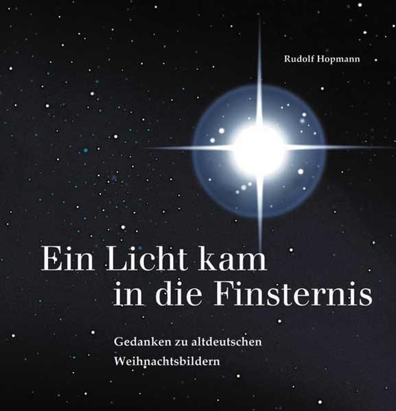 Ein Licht kam in die Finsternis – Gedanken zu altdeutschen Weihnachtsbildern - Coverbild