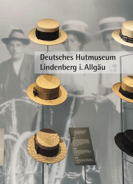 Deutsches Hutmuseum Lindenberg i. Allgäu - Coverbild