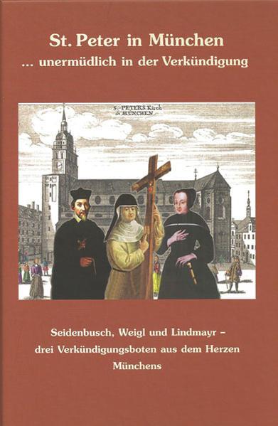 St. Peter in München – unermüdlich in der Verkündigung - Coverbild