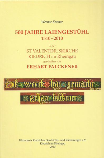 500 Jahre Laiengestühl 1510–2010 in der St. Valentinuskirche Kiedrich im Rheingau, geschaffen von Erhart Falckener - Coverbild