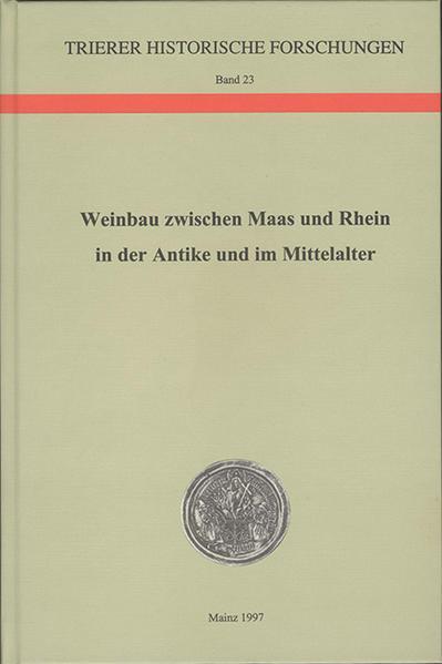 Weinbau zwischen Maas und Rhein in der Antike und im Mittelalter - Coverbild