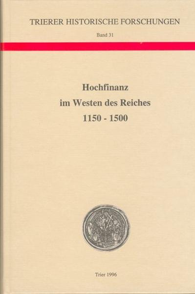 Hochfinanz im Westen des Reiches 1150-1500 - Coverbild