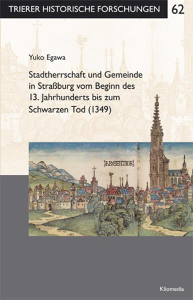 Stadtherrschaft und Gemeinde in Straßburg vom Beginn des 13. Jahrhunderts bis zum Schwarzen Tod - Coverbild