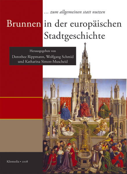 'zum allgemeinen stattnutzen'. Brunnen in der europäischen Stadtgeschichte - Coverbild