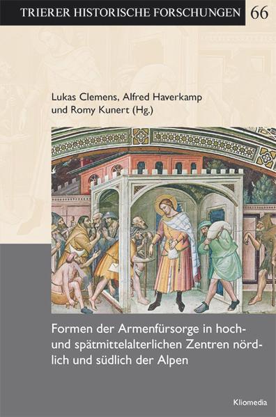 Formen der Armenfürsorge in hoch- und spätmittelalterlichen Zentren nördlich und südlich der Alpen - Coverbild