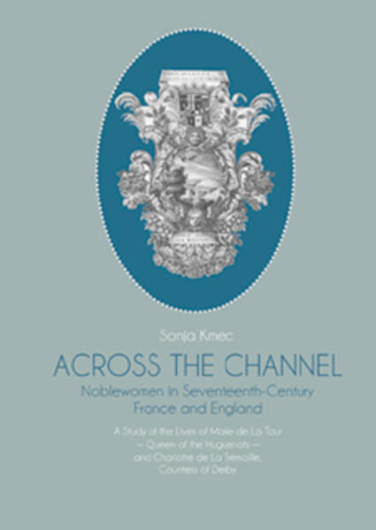 Across the Channel. Noblewomen in the Seventeenth-Century France and England - Coverbild