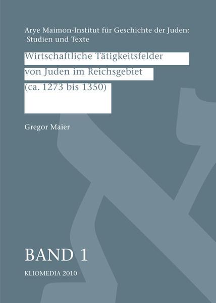 Wirtschaftliche Tätigkeitsfelder von Juden im Reichsgebiet (ca. 1273 bis 1350) - Coverbild