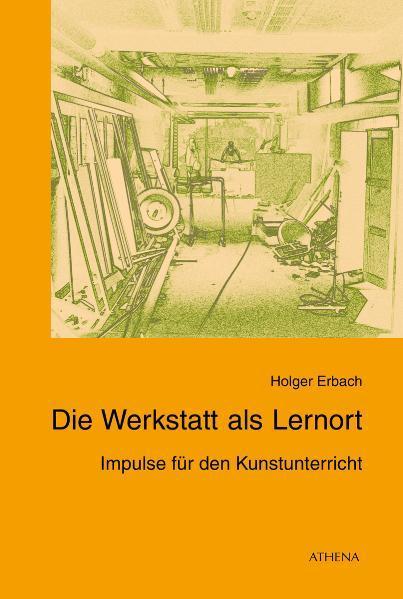Die Werkstatt als Lernort - Coverbild