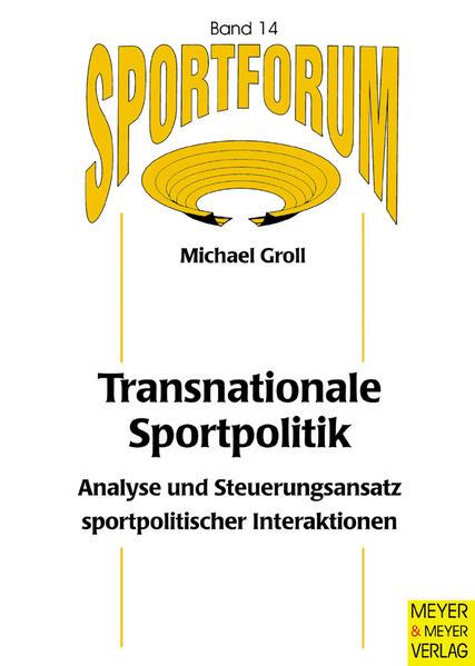 Transnationale Sportpolitik - Analyse und Steuerungsansatz sportpolitischer Interaktionen - Coverbild