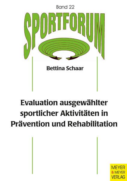 Evaluation ausgewählter sportlicher Aktivitäten in Prävention und Rehabilitation - Coverbild
