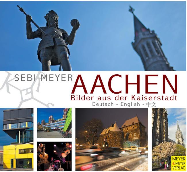 Aachen - Bilder aus der Kaiserstadt - Coverbild