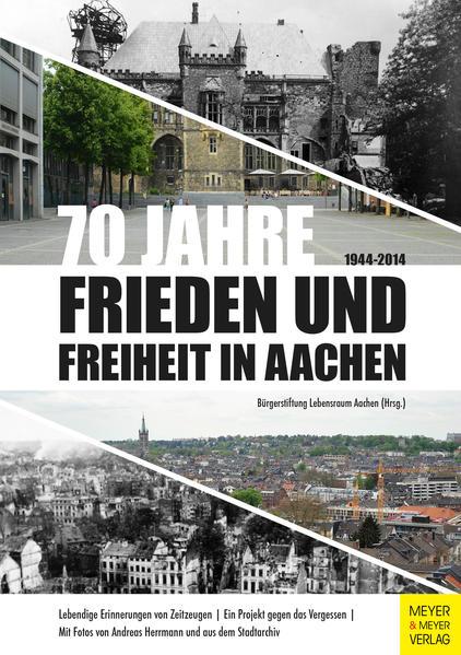 70 Jahre Frieden und Freiheit in Aachen - Coverbild