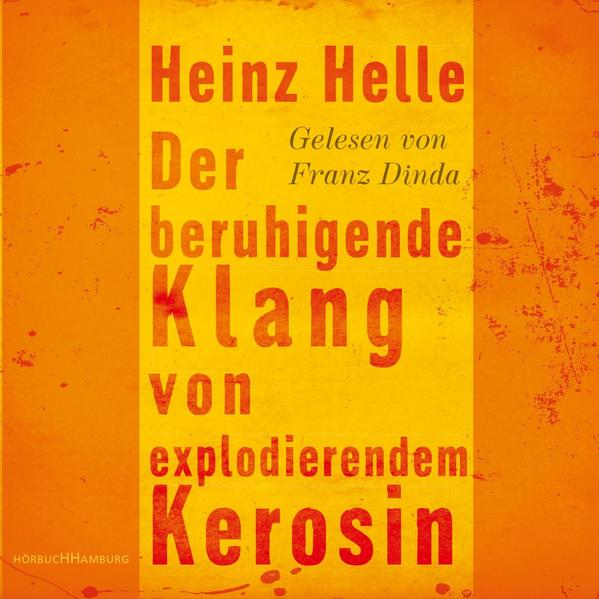 Der beruhigende Klang von explodierendem Kerosin - Coverbild
