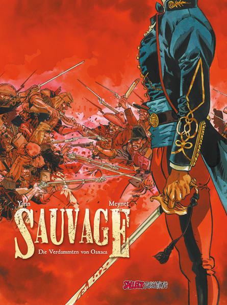 Sauvage, Band 1, Die Verdammten von Oaxaca, Vorzugsausgabe - Coverbild