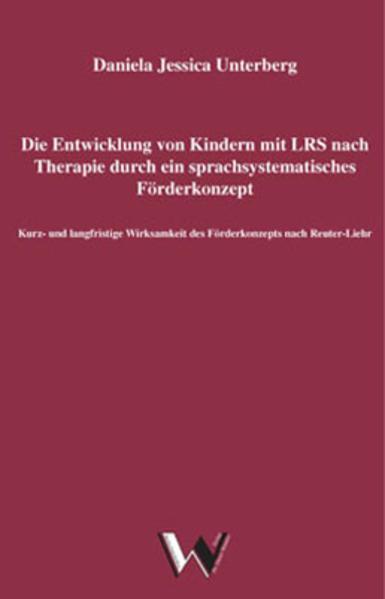 Die Entwicklung von Kindern mit LRS nach Therapie durch ein sprachsystematisches Förderkonzept - Coverbild