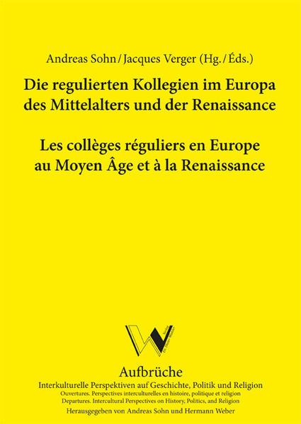 Die regulierten Kollegien im Europa des Mittelalters und der Renaissance / Les collèges réguliers en Europe au Moyen Âge et à la Renaissance - Coverbild