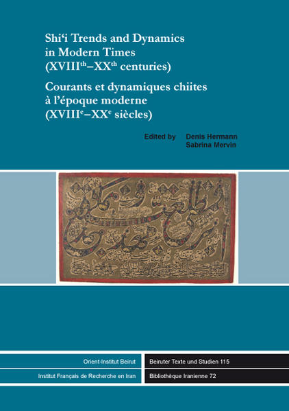 Shi'i Trends and Dynamics in Modern Times (XVIIIth-XXth centuries) / Courants et dynamiques chiites à l'époque moderne (XVIIIe-XXe siècles) - Coverbild