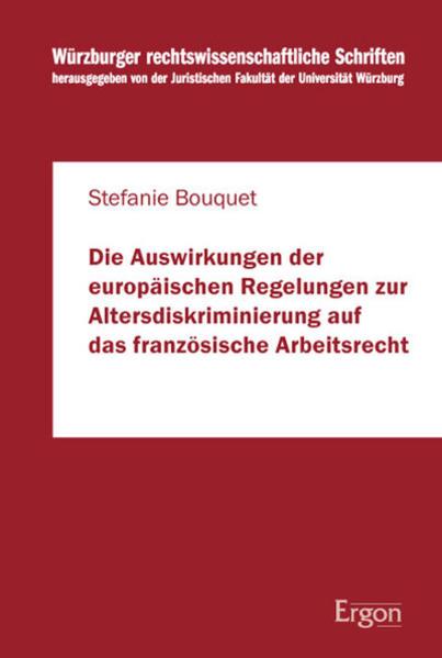 Die Auswirkungen der europäischen Regelungen zur Altersdiskriminierung auf das französische Arbeitsrecht - Coverbild