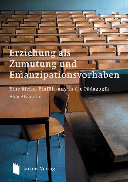 Erziehung als Zumutung und Emanzipationsvorhaben - Coverbild
