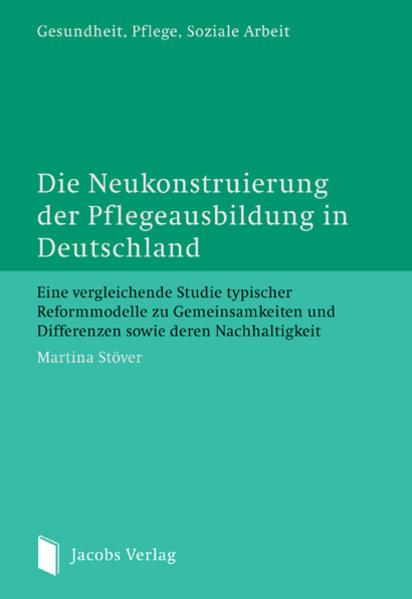 Die Neukonstruierung der Pflegeausbildung in Deutschland - Coverbild