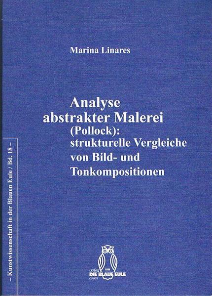Analyse abstrakter Malerei (Pollock):  strukturelle Vergleiche von Bild- und Tonkompositionen - Coverbild
