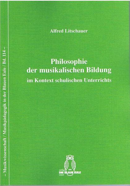 Philosophie der musikalischen Bildung im Kontext schulischen Unterrichts  - Coverbild